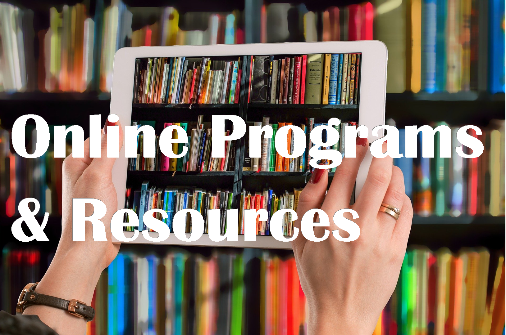 Online Programs and Resources